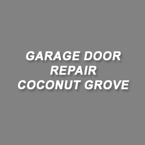 Garage Door Repair Coconut Grove